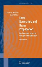 Laser Resonators and Beam Propagation: Fundamentals, Advanced Concepts, Applications, Edition 2