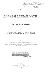 The Shakespearean Myth: William Shakespeare and Circumstantial Evidence