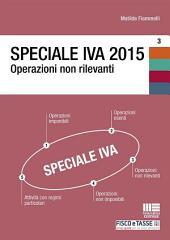 Speciale IVA 2015. Operazioni non rilevanti