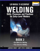 Lab Manual for Jeffus Bower S Welding Skills  Processes and Practices for Entry Level Welders PDF