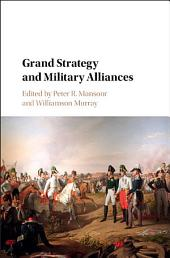 Grand Strategy and Military Alliances