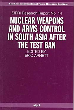 Nuclear Weapons and Arms Control in South Asia After the Test Ban PDF