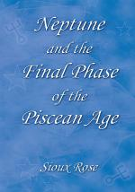 Neptune and the Final Phase of the Piscean Age