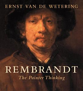 Rembrandt  The Painter Thinking PDF