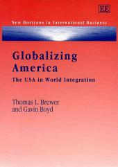 Globalizing America: The USA in World Integration