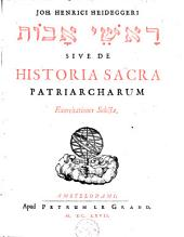 De historia Sacra Patriarcharum exercitationes selectae: Volume 1