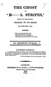 """The Ghost of """"R-l Stripes,"""" which was Prematurely Stifled in Its Birth, in January, 1812. [A Satire, in Verse, on the Prince of Wales.] (Third Edition.)."""