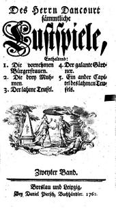 Sämmtliche Lustspiele: Enthaltend: 1. Die vornehmen Bürgerfrauen. 2. Die drey Muhmen. 3. Der lahme Teufel. 4. Der galante Gärtner. 5. Ein ander Capitel des lahmen Teufels. 2