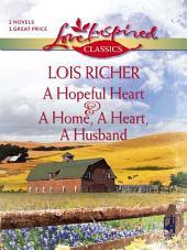 A Hopeful Heart And A Home, A Heart, A Husband: A Hopeful Heart\A Home, A Heart, A Husband