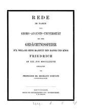 Rede im Namen der Georg-Augusta-Universität bei der Gedachtnissfeier für ... den Kaiser ... Friedrich: Volume 9
