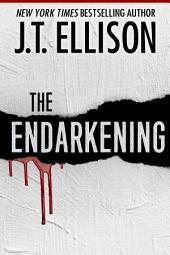 The Endarkening: A Dark, Sensual, Scary Tale