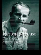 The New Left and the 1960s: Collected Papers of Herbert Marcuse