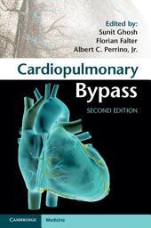 Cardiopulmonary Bypass: Edition 2