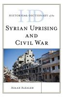 Historical Dictionary of the Syrian Uprising and Civil War PDF