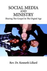 Social Media and Ministry Sharing the Gospel in the Digital Age PDF