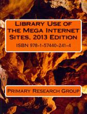 Library Use of the Mega Internet Sites, 2013 Edition