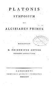Symposium et Alcibiades primus