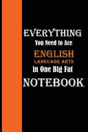 Everything You Need to Ace English Language Arts in One Big Fat Notebook PDF