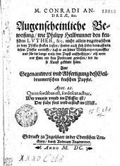 M. Conradi Andreæ, &c. Augenscheinliche Beweisung, wie Philipp Heilbrunner den keuschen Lvther, &c. nicht allein vngewaschen in dem Pfeffer stecken lassen, sonder auch sich selber dermassen in disem Pfeffer vertieffe, daß er an seiner Wälcherey verzweiffle vnd für die lange weile den Papst außholhippe, alß were vor jhme nie kein Predicant gewesen, der dise Kunst geköndt hätte. Zur Gegenantwort vnd Abfertigung deß Geilbrunnerischen keuschen Papsts