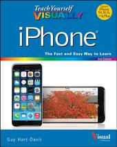 Teach Yourself VISUALLY iPhone: Covers iOS 8 on iPhone 6, iPhone 6 Plus, iPhone 5s, and iPhone 5c, Edition 2