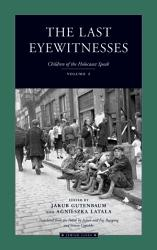 The Last Eyewitnesses, Volume 2