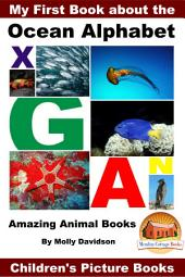 My First Book about the Ocean Alphabet - Amazing Animal Books - Children's Picture Books