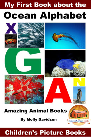 My First Book about the Ocean Alphabet   Amazing Animal Books   Children s Picture Books PDF