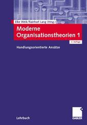 Moderne Organisationstheorien 1: Handlungsorientierte Ansätze, Ausgabe 2