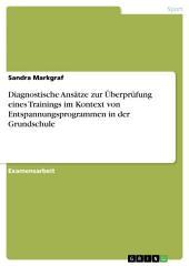 Diagnostische Ansätze zur Überprüfung eines Trainings im Kontext von Entspannungsprogrammen in der Grundschule