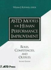 ASTD Models for Human Performance Improvement: Roles, Competencies, and Outputs