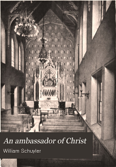 An Ambassador of Christ: Being a Biography of the Very Reverend Montgomery Schuler, Part 4