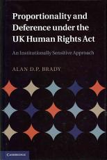 Proportionality and Deference Under the UK Human Rights Act PDF
