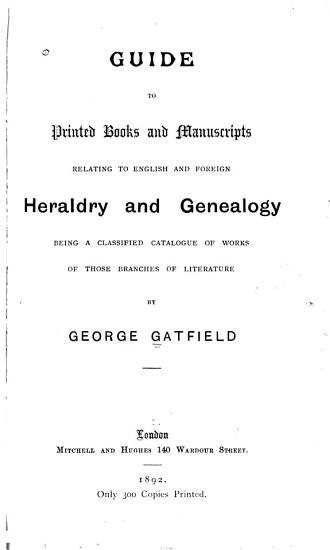 Guide to Printed Books and Manuscripts Relating to English and Foreign Heraldry and Genealogy PDF