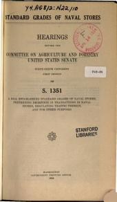 Standard Grades of Naval Stores: Hearings Before ..., 67-1 on S. 1351 ..., 1919