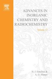 Advances in Inorganic Chemistry and Radiochemistry: Volume 12