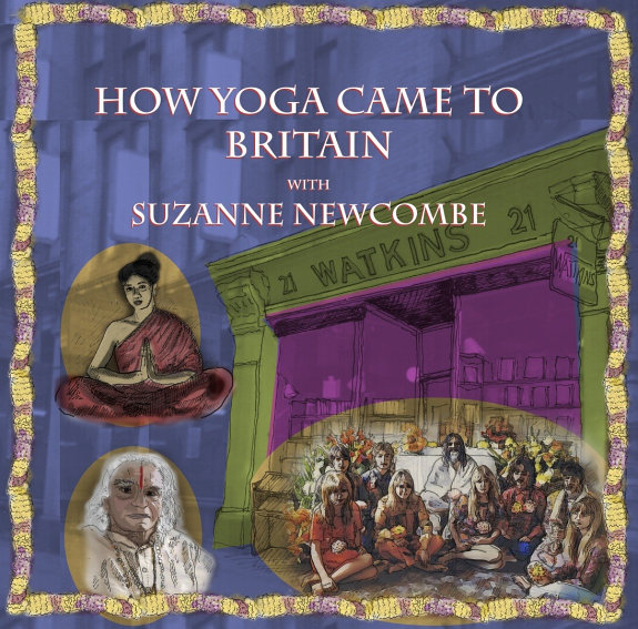 How Yoga came to Britain with Suzanne Newcombe