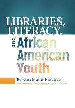 Libraries, Literacy, and African American Youth: Research and Practice