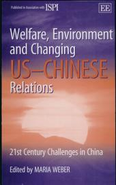 Welfare, Environment and Changing US-Chinese Relations: 21st Century Challenges in China