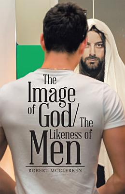 The Image of God The Likeness of Men