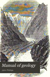 Manual of Geology: Practical and Theoretical, Volume 2