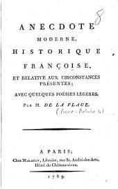 Anecdote moderne, historique, françoise, et relative aux circonstances présentes ; avec quelques poésies légères. Par M. de La Place