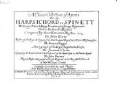 A Choice Collection of Ayres for the Harpsichord Or Spinett