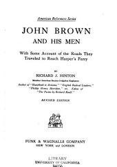 John Brown and His Men: With Some Account of the Roads They Traveled to Reach Harper's Ferry
