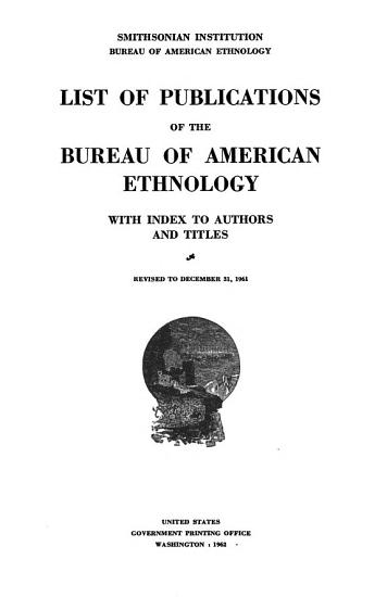 List of Publications of the American Bureau of Ethnology PDF