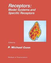 Receptors: Model Systems and Specific Receptors