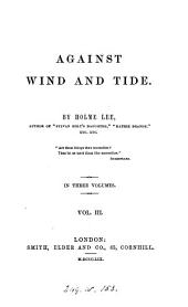 Against wind and tide, by Holme Lee