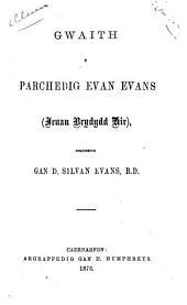 Gwaith y parchedig Evan Evans, Ieuan Brydydd Hir, golyg. gan D. Silvan Evans
