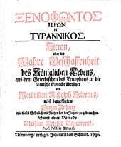 Xenophōntos Hierōn ē Tyrannikos: Hieron, oder die Wahre Beschaffenheit des Königlichen Lebens