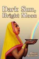 Dark Sun  Bright Moon