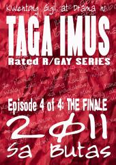 Sa Butas 2011 Episode 4 FINALE: Sa Butas 2011 Gay Series